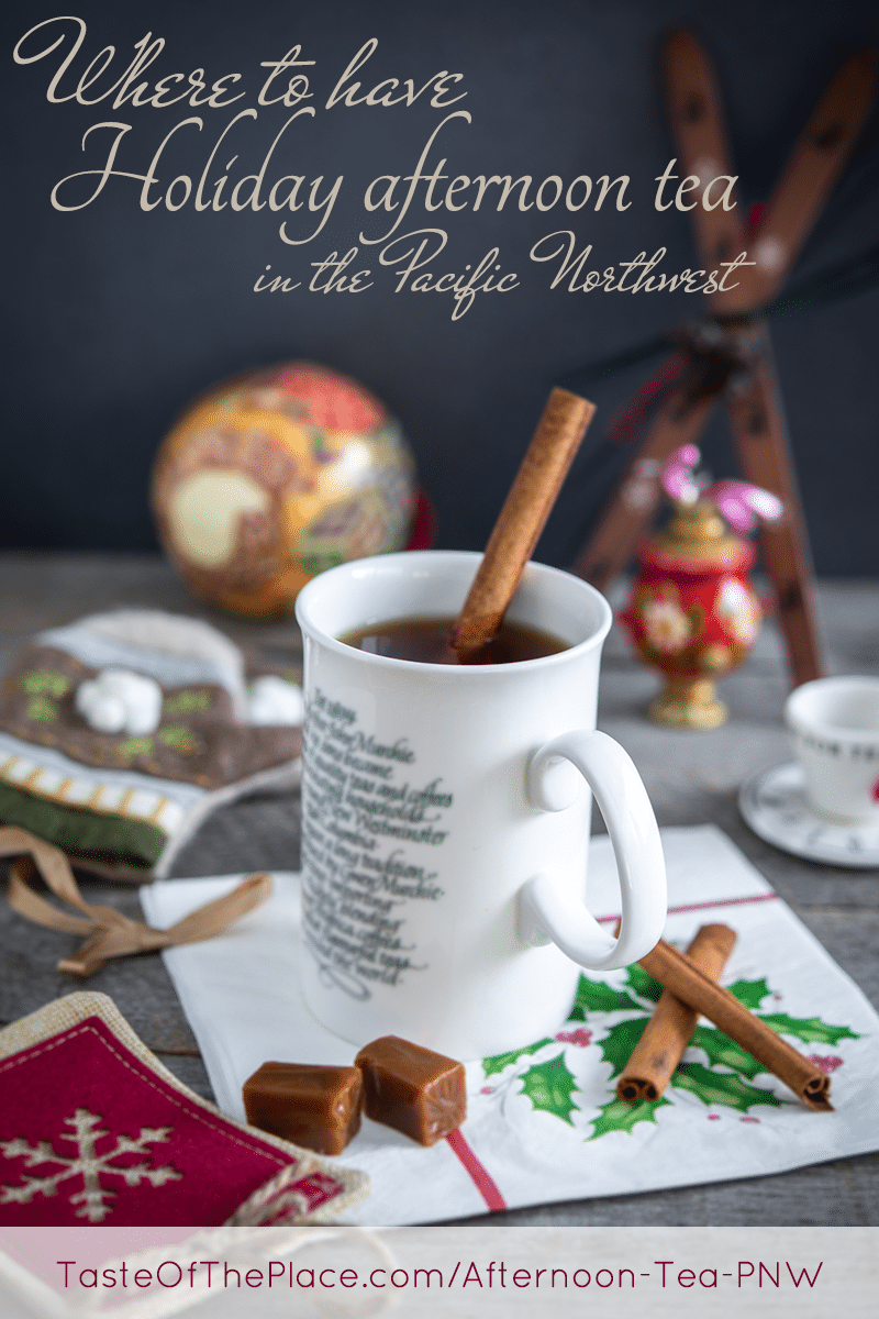Where to have Holiday Afternoon Tea in the Pacific Northwest at TasteOfThePlace.com